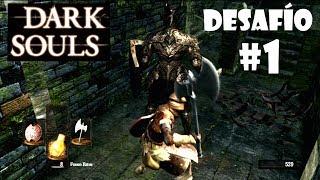 Dark Souls: Desafío #1 || Speedrun para matar al caballero negro de Burgo no muertos