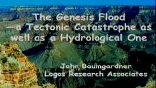 The Genesis Flood - Tectonic and Hydrological Catastrophe 4-12-2014 by John Baumgardner