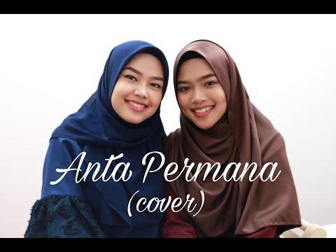 Anta Permana - Dato' Sri Siti Nurhaliza (cover by Sheryl & Eizaty)