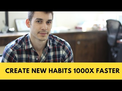 How to Create New Habits 1000x Faster