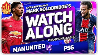 MANCHESTER UNITED vs PSG! With Mark GOLDBRIDGE LIVE
