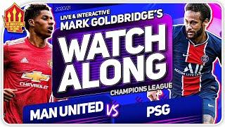 MANCHESTER UNITED vs PSG! With Mark GOLDBRIDGE LIVE