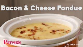 Bacon & Cheese Fondue | Parents