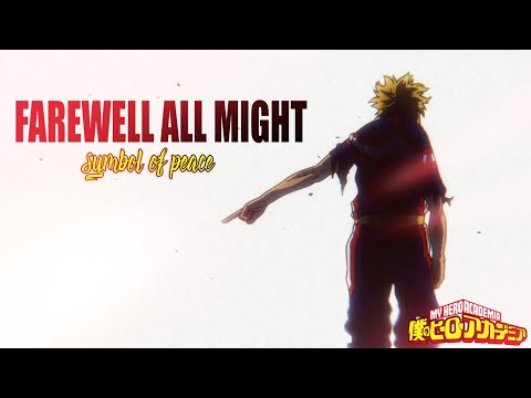 Farewell All Might - Symbol of Peace