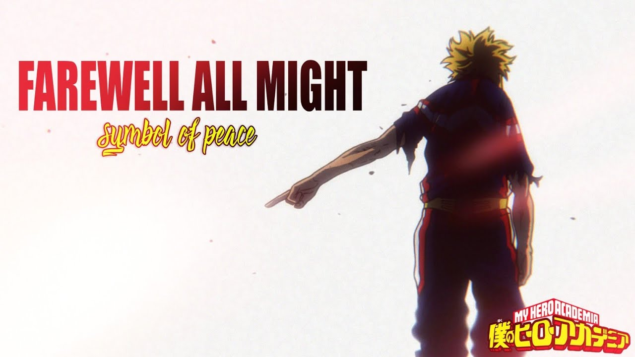 Farewell All Might Symbol Of Peace Youtube