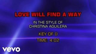 Christina Aguilera - Love Will Find A Way (Karaoke)