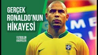 GERÇEK RONALDO'NUN HİKAYESİ | Ronaldo El Fenomeno