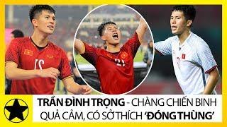 """Trần Đình Trọng - Chàng Chiến Binh Quả Cảm, Luôn Thích """"Đóng Thùng"""" Của Đội Tuyển Việt Nam"""
