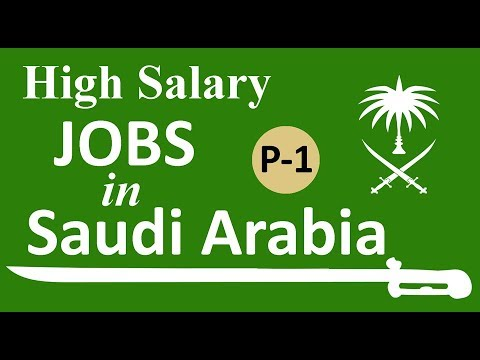 High Salary Jobs in Saudi Arabia - Part 1