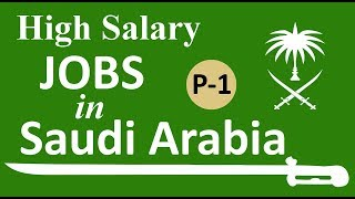 High Salary Jobs in Saudi Arabia - Part 1
