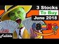 3 Stocks To Buy June 2018! | FB GOOGL AMZN BEST STOCKS