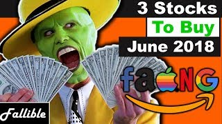 3 Stocks To Buy June 2018! | FB GOOGL AMZN BEST STOCKS