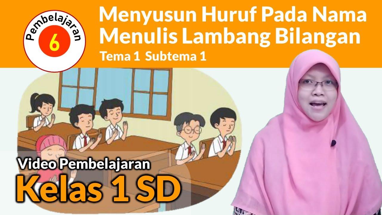 Kelas 1 Tema 1 Subtema 1 Pembelajaran 6 Pembelajaran Online Daring Untuk Sd Youtube