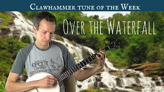 "Clawhammer Banjo: Tune (and Tab) of the Week - ""Over the Waterfall"""
