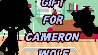 Gift for Cameron wolf