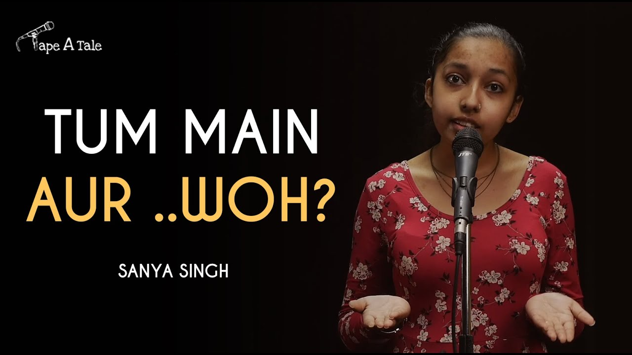 Tum Main Aur ..Woh? - Sanya Singh | Hindi Storytelling | Tape A Tale