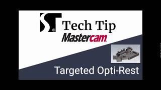 Mastercam 2019 Targeted Opti-Rest | Streamingteacher Tip
