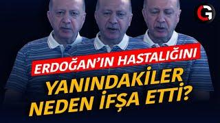 Erdoğanın hastalığı ve suikast listesi