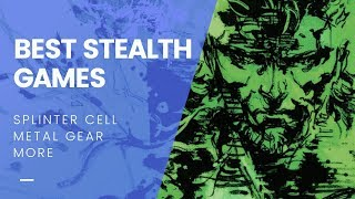 10 BEST STEALTH GAMES You Should Sneak Into Your Library