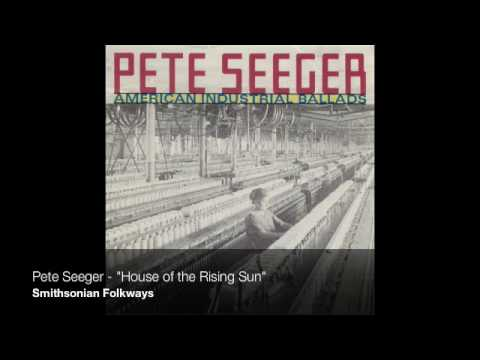 """Pete Seeger - """"House of the Rising Sun"""""""