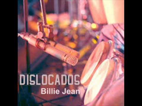 BILLIE JEAN - DISLOCADOS