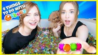 2 Girls, A Dog, & ORBEEZ!