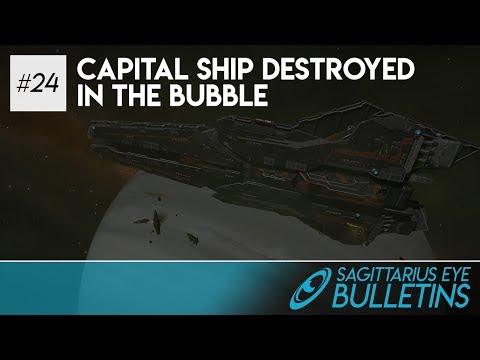 Sagittarius Eye Bulletin - Capital Ship Destroyed in Bubble
