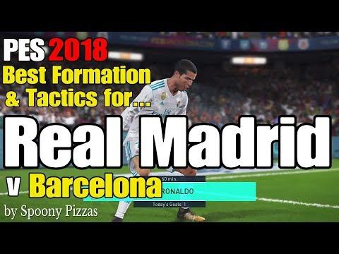 PES 2018 - Best Formation & Tactics for REAL MADRID, tested vs BARCELONA [Superstar]