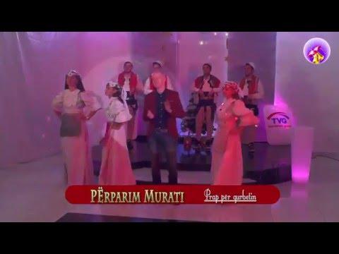 Gezuar 2016: Perparim Murati - Prap per gurbetin