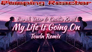 Burak Yeter & Cecilia Krull - My Life Is Going On (Towln Remix)