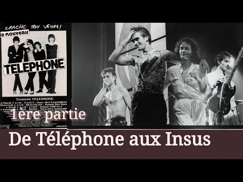 De Telephone aux Insus - 1ère partie