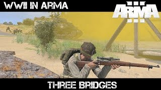Three Bridges - ArmA 3 WWII Sniper Gameplay