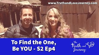 Intimacy Journey  Season 2; Video 4  To Find the ONE, Be YOU