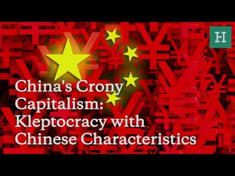 China's Crony Capitalism: Kleptocracy with Chinese Characteristics
