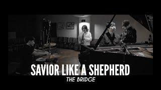 선한 목자 되신 우리 주 『SAVIOR LIKE A SHEPHERD LEAD US』 - THE BRIDGE | StudioLIVE