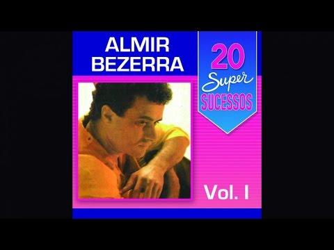 Almir Bezerra - 20 Super Sucessos Vol. 1 - (Completo / Oficial)