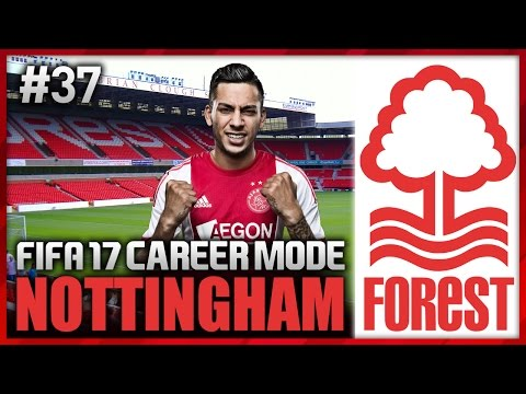 ANOTHER BIG SIGNING! NOTTINGHAM FOREST CAREER MODE #37 (FIFA 17)