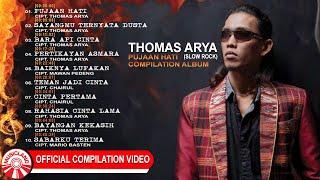 Gambar cover Thomas Arya (Slow Rock) - Pujaan Hati [Official Compilation Video HD]