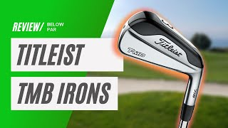 TITLEIST TMB IRONS - THE BEST IRONS EVER?