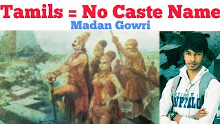 Why Tamils don't have caste name | Tamil | Madan Gowri | MG