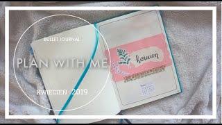 BULLET JOURNAL PLAN WITH ME || kwiecień 2019
