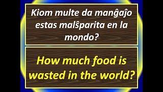 Kiom multe da manĝaĵo estas malŝparita en la mondo? (esperanto)