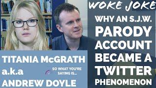 (TITANIA McGRATH aka Andrew Doyle) WOKE JOKE: Why an SJW Satire Became a Twitter Phenomenon