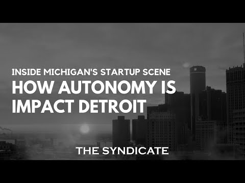 Inside Michigan's Startup Scene - How Autonomy is Impact Detroit