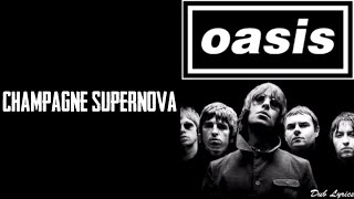 OASIS - CHAMPAGNE SUPERNOVA LYRICS ll DUB LYRICS ll