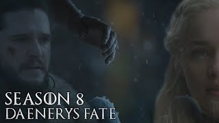 Game of Thrones Season 8 - Daenerys Targaryen's Fate and Death