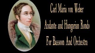 Weber - Andante And Hungarian Rondo For Bassoon And Orchestra