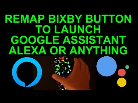 Remap Bixby Button to Launch Google Assistant Alexa or Anything on