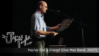 James Taylor - You've Got A Friend (One Man Band, July 2007)