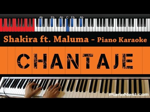 Shakira - Chantaje Ft. Maluma - HIGHER Key (Piano Karaoke / Sing Along)